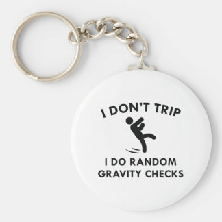 I Don't Trip Key Ring
