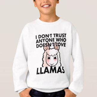I Don't Trust Anyone Who Doesn't Love Llamas Sweatshirt