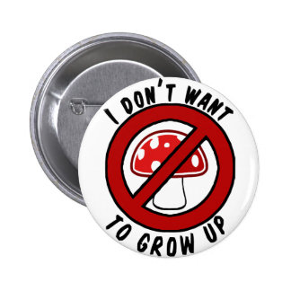 I don't want to grow up red mushroom 6 cm round badge