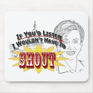 I Don't Want to Shout Mouse Pad