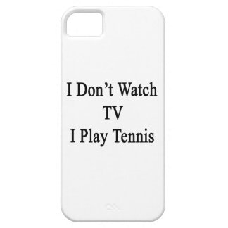 I Don't Watch TV I Play Tennis Case For iPhone 5/5S