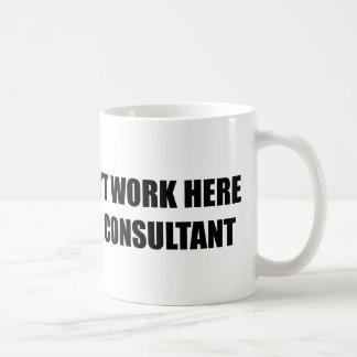 I don't work here. I'm a consultant. Basic White Mug