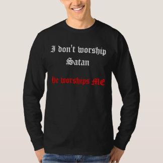I Don't Worship... T-Shirt
