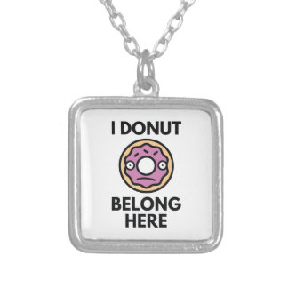 I Donut Belong Here Silver Plated Necklace
