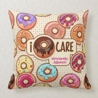 I Donut Care Cute Funny Humorous Sweet Donuts Love Cushion