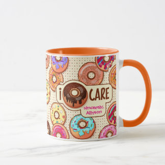 I Donut Care Cute Funny Humorous Sweet Donuts Love Mug