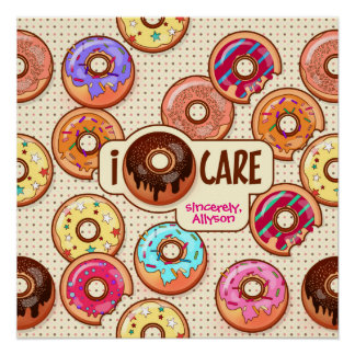 I Donut Care Cute Funny Humorous Sweet Donuts Love Poster