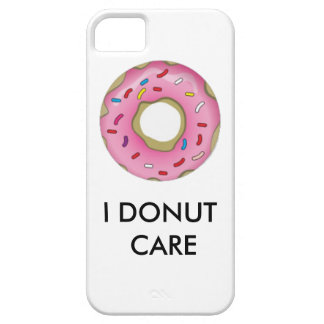 I Donut Care Iphone 5 5s Case