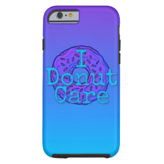 I Donut Care iPhone 6/6s Phone Case