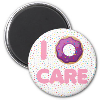 I Donut Care Magnet