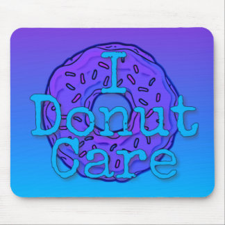 I Donut Care Mousepad