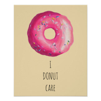 I Donut Care Pun - Pink Donut With Sprinkles Poster