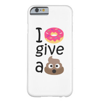 I donut give a poop emoji barely there iPhone 6 case
