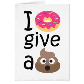 I donut give a poop emoji card