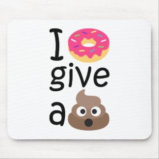 I donut give a poop emoji mouse pad