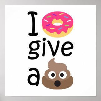 I donut give a poop emoji poster
