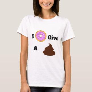 I Donut Give a Poop Shirt