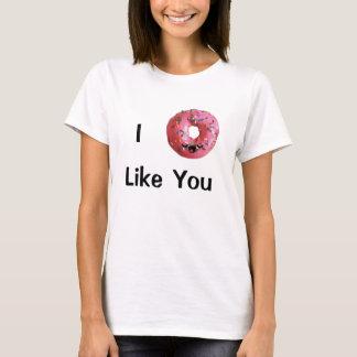 I Donut Like You Shirt