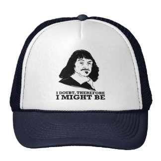 i doubt, therefore i might be - rene descartes mesh hat