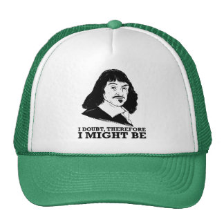 i doubt, therefore i might be - rene descartes trucker hat