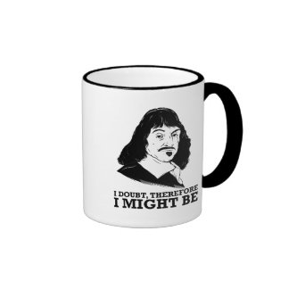 i doubt, therefore i might be - rene descartes mug