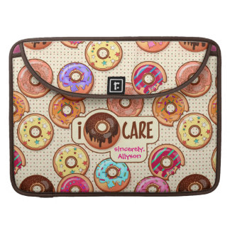 I Doughnut Care Cute Funny Donut Sweet Treats Love Sleeve For MacBooks