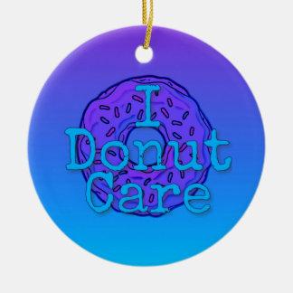 I Doughnut Care Ornament