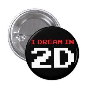 I Dream In 2D Button