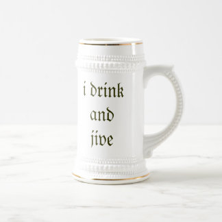 i drink and jive 18 oz beer stein
