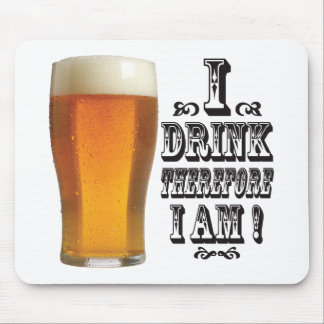 I Drink Beer. Mouse Pad