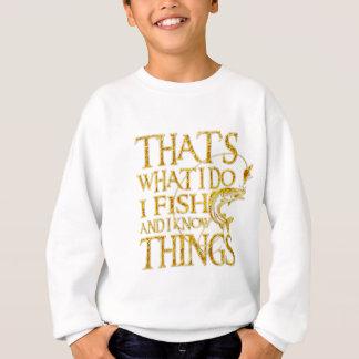 I DRINK FISHThat's What I Do I Fish And I Know Sweatshirt