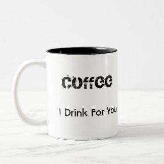 I Drink For You Coffee Mug