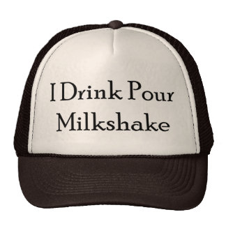 I Drink Pour Milk Shake Cap