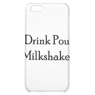 I Drink Pour Milk Shake iPhone 5C Cases