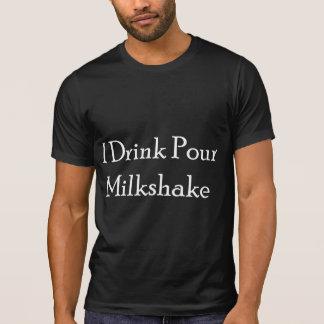 I Drink Pour Milk Shake Shirt