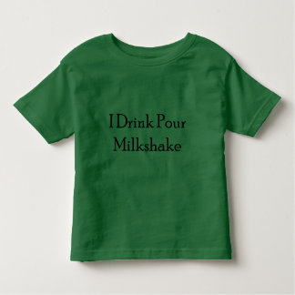 I Drink Pour Milk Shake T Shirts