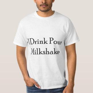 I Drink Pour Milk Shake Tee Shirt