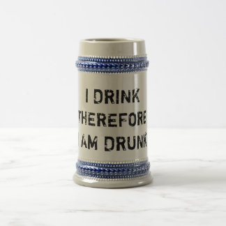 I DRINK THEREFORE... BEER STEIN