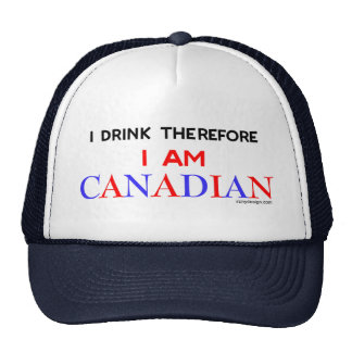 I drink therefore I am Canadian Cap