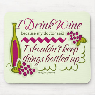 I Drink Wine Funny Quote Mouse Pad
