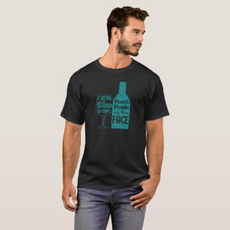 I Drink Wine So I Don't Punch People 2 T-Shirt