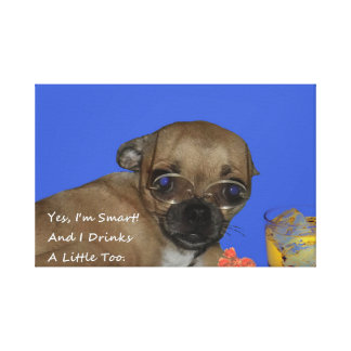 I Drinks A Little Too! Canvas Print