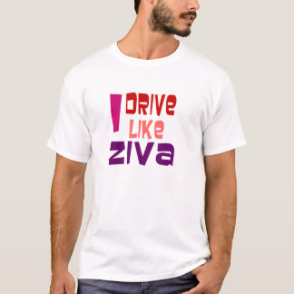 I drive like Ziva T-Shirt