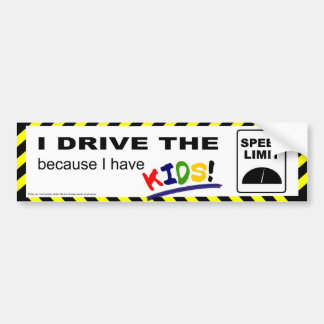 I drive the speed limit... bumper sticker