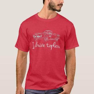 """I Drive Topless"" T-Shirt"