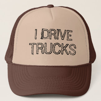 I Drive Trucks Text Design Trucker Hat