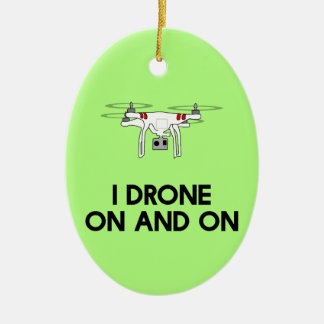 I drone on and on quadcopter ceramic ornament