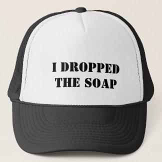I dropped the soap trucker hat