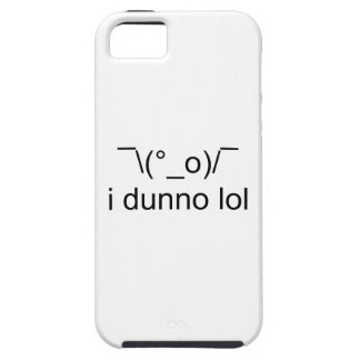 i dunno lol ¯\(°_o)/¯ case for the iPhone 5