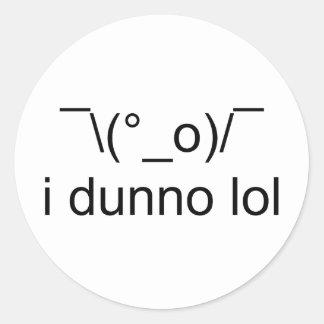 i dunno lol ¯\(°_o)/¯ classic round sticker